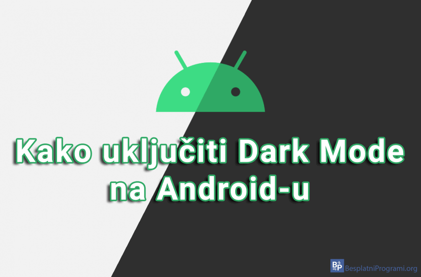 Kako uključiti Dark Mode na Android-u