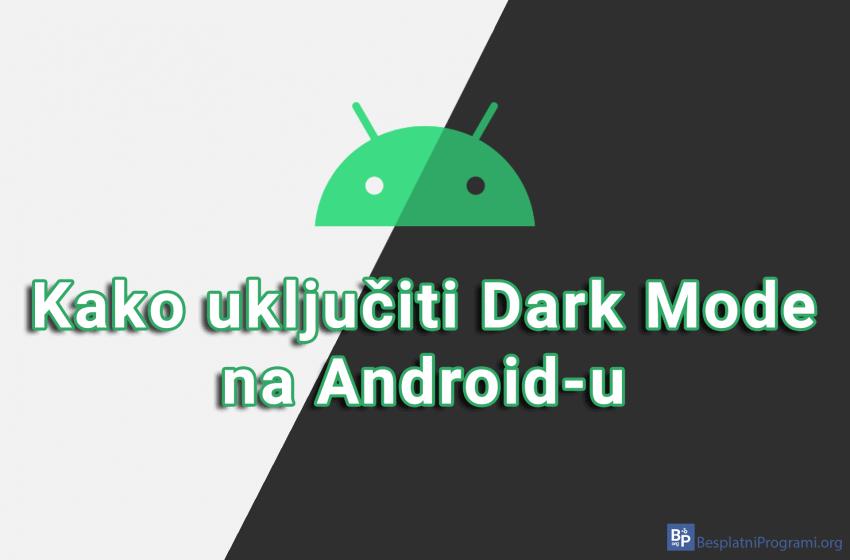 Kako uključiti Dark Mode na Android-u