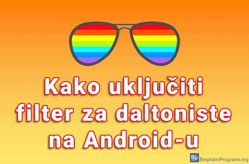 Kako uključiti filter za daltoniste na Android-u
