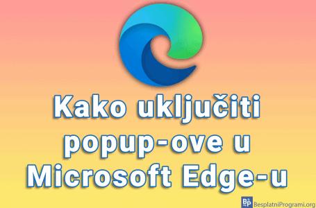 Kako uključiti popup-ove u Microsoft Edge-u
