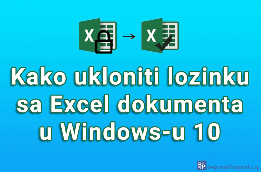 Kako ukloniti lozinku sa Excel dokumenta u Windows-u 10
