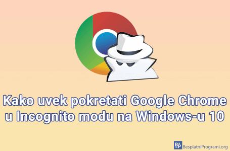 Kako uvek pokretati Google Chrome u Incognito modu na Windows-u 10