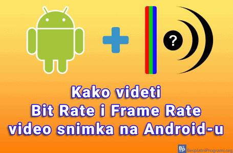 Kako videti Bit Rate i Frame Rate video snimka na Android-u