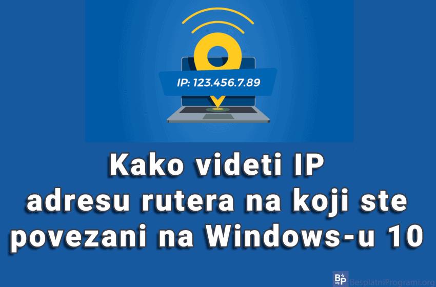 Kako videti IP adresu rutera na koji ste povezani na Windows-u 10