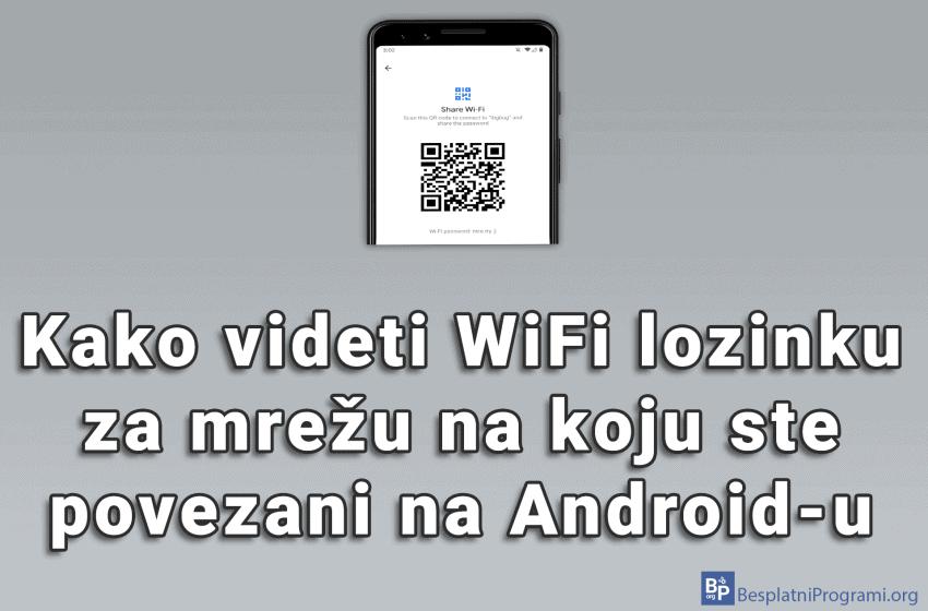 Kako videti WiFi lozinku za mrežu na koju ste povezani na Android-u