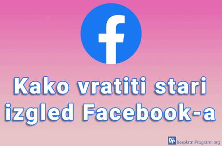 Kako vratiti stari izgled Facebook-a