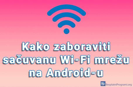 Kako zaboraviti sačuvanu Wi-Fi mrežu na Android-u