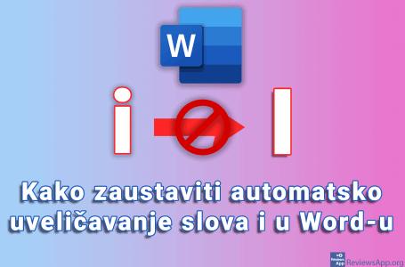Kako zaustaviti automatsko uveličavanje slova i u Word-u