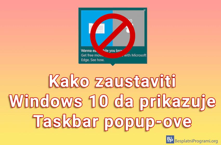 Kako zaustaviti Windows 10 da prikazuje Taskbar popup-ove