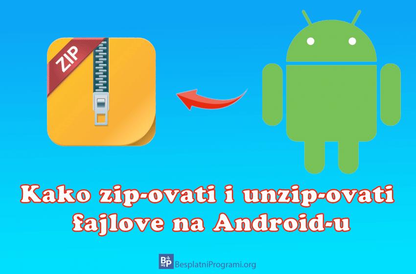 Kako zip-ovati i unzip-ovati fajlove na Android-u