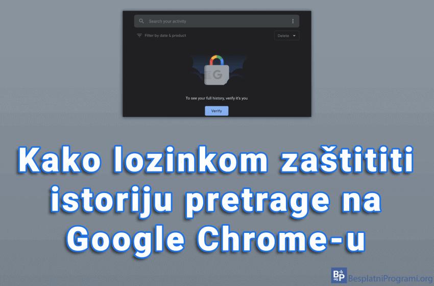 Kako lozinkom zaštititi istoriju pretrage na Google Chrome-u