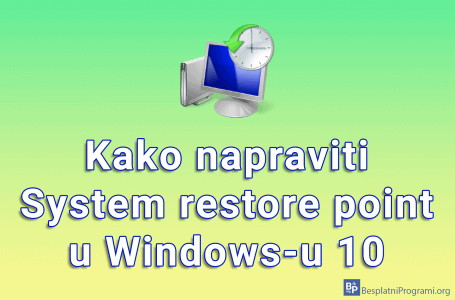 Kako napraviti System restore point u Windows-u 10