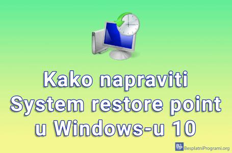 Kako napraviti System restore point u Windows-u 10
