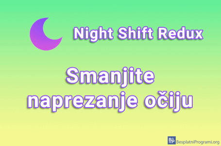 Night Shift Redux – smanjite naprezanje očiju