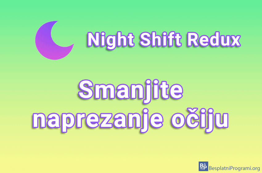 Night Shift Redux – smanjite naprezanje očiju
