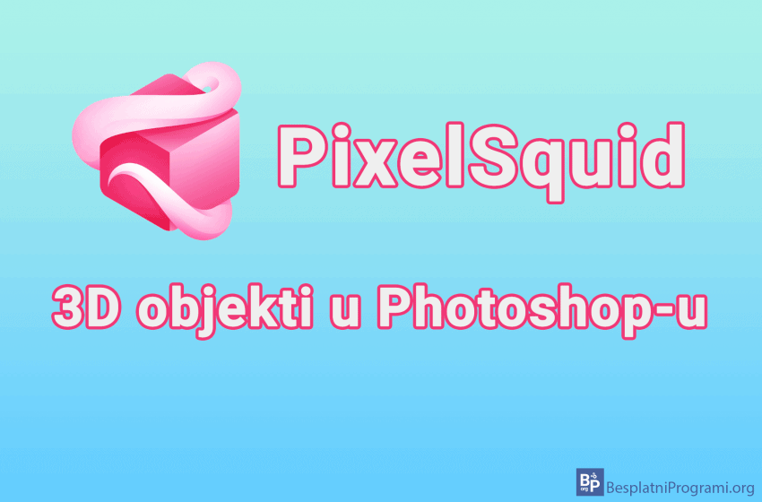 PixelSquid – 3D objekti u Photoshop-u