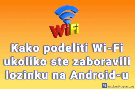Kako podeliti Wi-Fi ukoliko ste zaboravili lozinku na Android-u