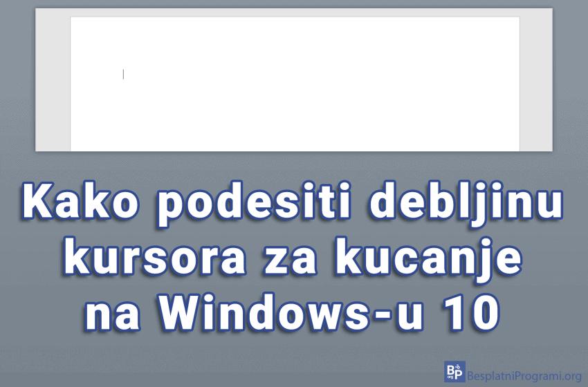 Kako podesiti debljinu kursora za kucanje na Windows-u 10