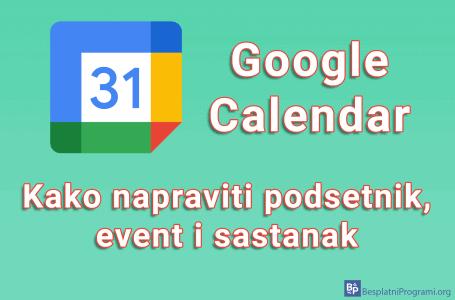 Kako napraviti podsetnik, event i sastanak na Google Calendar-u