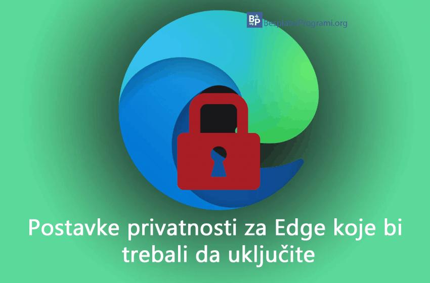 Postavke privatnosti za Edge koje bi trebali da uključite