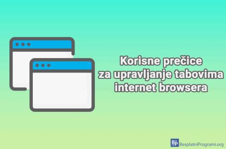 Korisne prečice za upravljanje tabovima internet browsera