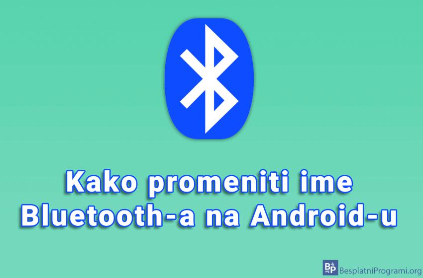 Kako promeniti ime Bluetooth-a na Android-u