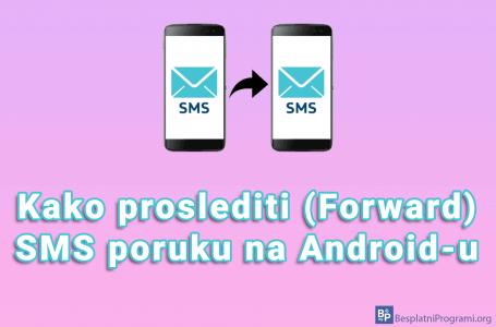 Kako proslediti (Forward) SMS poruku na Android-u