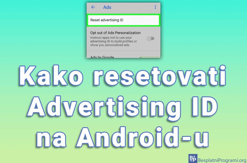 Kako resetovati Advertising ID na Android-u