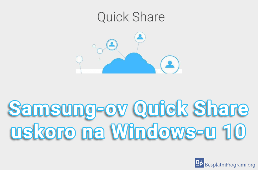 Samsung-ov Quick Share uskoro na Windows-u 10