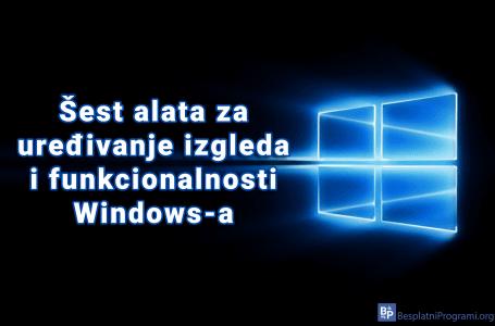 Šest alata za uređivanje izgleda i funkcionalnosti Windows-a