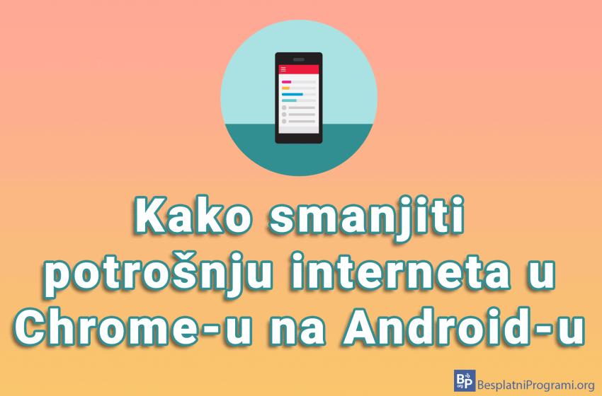 Kako smanjiti potrošnju interneta u Chrome-u na Android-u