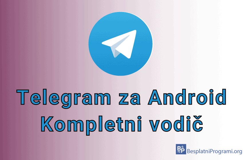 Telegram za Android – kompletni vodič