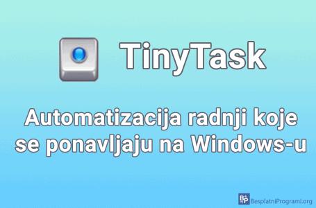 TinyTask – automatizacija radnji koje se ponavljaju na Windows-u