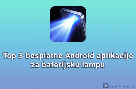 Top 3 besplatne Android aplikacije za baterijsku lampu