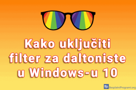 Kako uključiti filter za daltoniste u Windows-u 10