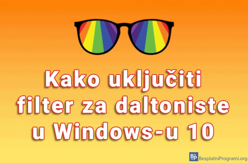 Kako uključiti filter za daltoniste u Windows-u 10