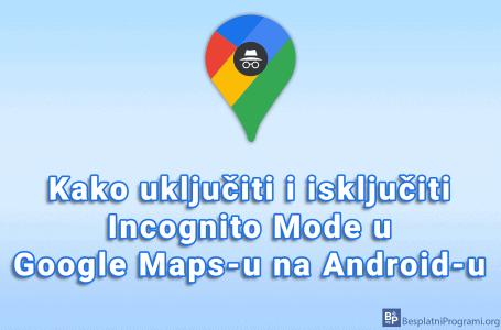 Kako uključiti i isključiti Incognito Mode u Google Maps-u na Android-u