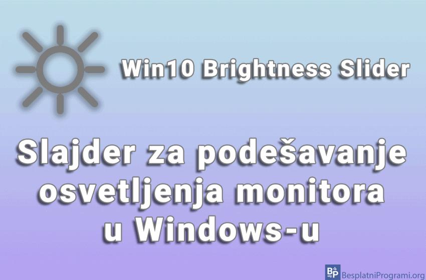 Win10 Brightness Slider – slajder za podešavanje osvetljenja monitora u Windows-u