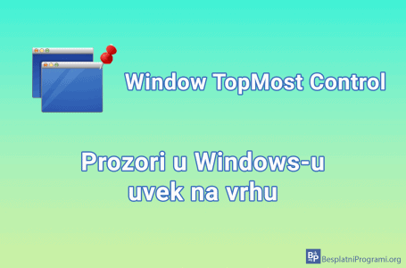 Window TopMost Control – prozori u Windows-u uvek na vrhu