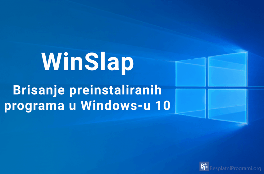 WinSlap – brisanje preinstaliranih programa u Windows-u 10
