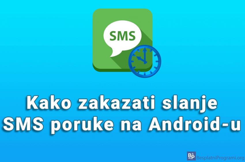 Kako zakazati slanje SMS poruke na Android-u
